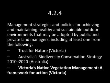 4.2.4 Management strategies and policies for achieving and maintaining healthy and sustainable outdoor environments that may be adopted by public and private.
