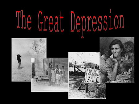  The Great Depression  Stock Market  Stocks  Drought  The Dust Bowl  Soup Kitchens  Herbert Hoover  Franklin Roosevelt  Duke Ellington  Margaret.