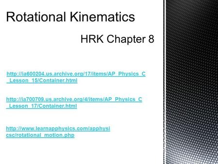 Rotational Kinematics HRK Chapter 8  _Lesson_17/Container.html