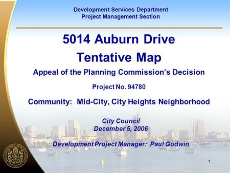 Development Services Department Project Management Section 1 5014 Auburn Drive Tentative Map Appeal of the Planning Commission's Decision Project No. 94780.