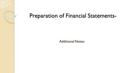 Preparation of Financial Statements-