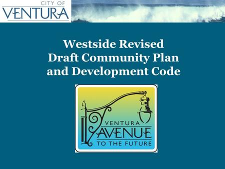 Westside Revised Draft Community Plan and Development Code.