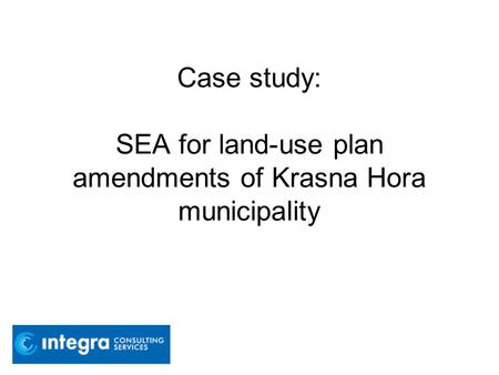 Case study: SEA for land-use plan amendments of Krasna Hora municipality.