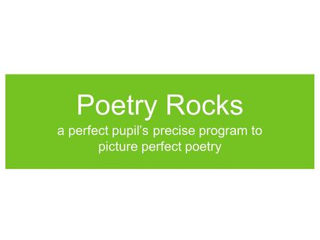 Poetry Rocks a perfect pupil's precise program to picture perfect poetry.