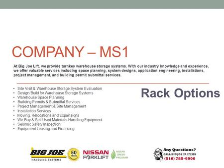 COMPANY – MS1 Rack Options Site Visit & Warehouse Storage System Evaluation Design/Build for Warehouse Storage Systems Warehouse Space Planning Building.