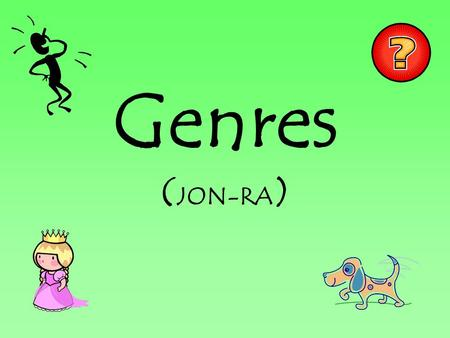 Genres ( JON-RA ). What does genre mean? Genre: a category of artistic composition So, a genre is just the category a book falls into!! How many genres.