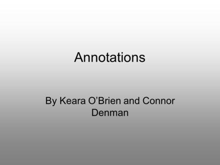 Annotations By Keara O'Brien and Connor Denman. What the stories about It is about some girls and there mum goes out on a day trip to a water park, and.