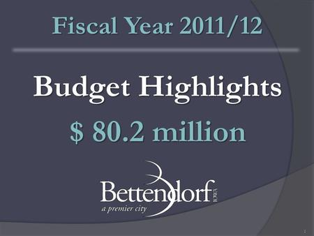 Budget Highlights $ 80.2 million Fiscal Year 2011/12 1.