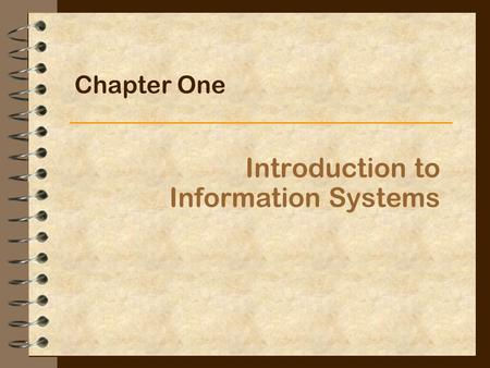 Introduction to Information Systems Chapter One. IS for Management2 Information Concepts Knowledge Information Data Raw facts A collection of facts organized.