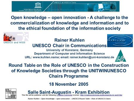 Open knowledge – open innovation Rainer Kuhlen – Open knowledge – open onnovation - UNESCO Round Table – Role of UNESCO Chairs This file will be publisher.