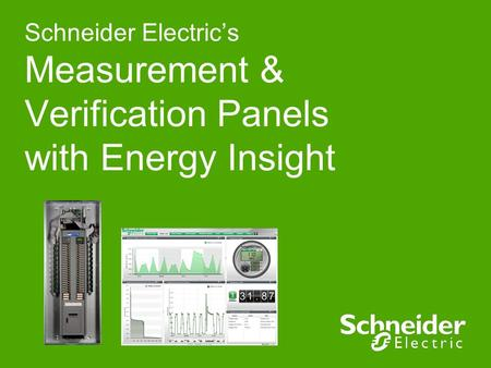 Schneider Electric's Measurement & Verification Panels with Energy Insight.