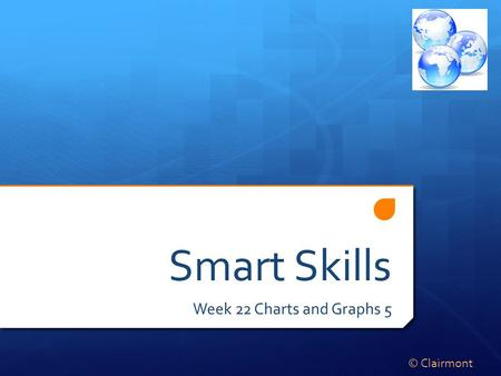 Smart Skills Week 22 Charts and Graphs 5 © Clairmont.