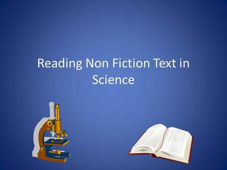 Reading Non Fiction Text in Science. We Are Gathered Here Today… Integrate literacy strategies into science Show the integration of technology in a lesson.