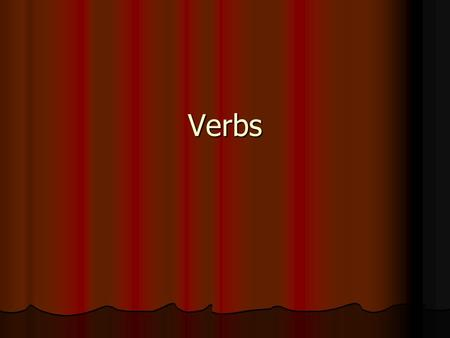 Verbs. As you know, every sentence has two parts, the subject and the predicate. As you know, every sentence has two parts, the subject and the predicate.