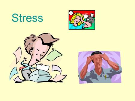 STRESSSTRESS Stress. What is stress? Your body's response to the environment What you feel when you react to pressure from others or from yourself.