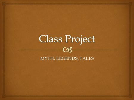 MYTH, LEGENDS, TALES.   Write a story which is either a … myth, legend, tall tale or folk tale Instructions.