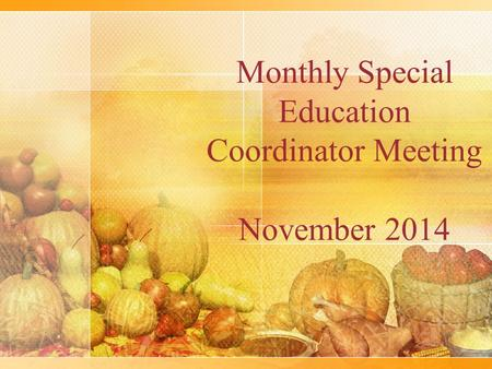 Monthly Special Education Coordinator Meeting November 2014.