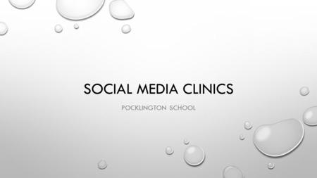 SOCIAL MEDIA CLINICS POCKLINGTON SCHOOL. TWITTER You don't have to put your age when you register! SHOULD BE 13! It is by no means private! Do you know.