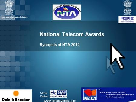 National Telecom Awards Synopsis <strong>of</strong> NTA 2012 www.cmaievents.com Department <strong>of</strong> Information Technology Government <strong>of</strong> <strong>India</strong> MediaPartner.
