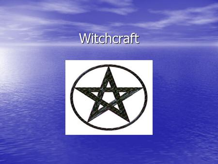 Witchcraft. What is witchcraft? According to Wikipedia, witchcraft is the use of certain kinds of alleged supernatural or magical powers. According to.