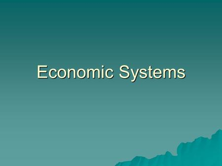 Economic Systems. Capitalism  A system based on private ownership of the means of production.  Also based on concept of free enterprise. Q. What does.