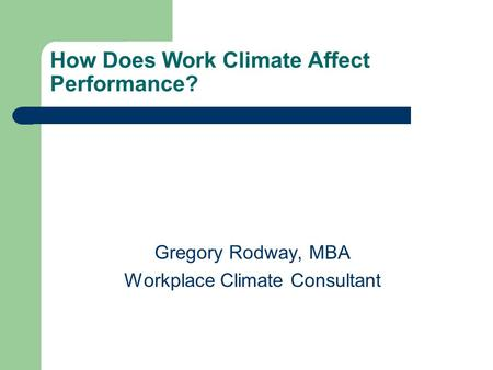 How Does Work Climate Affect Performance?