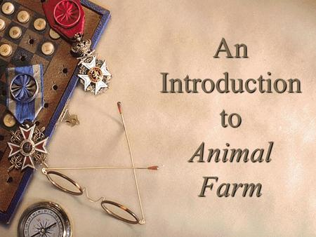 An Introduction to Animal Farm. Satire  Type of writing that ridicules something—a person, a group of people, humanity at large, an attitude or failing,