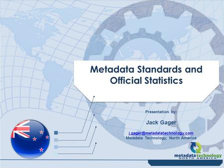  Metadata Technology North America  200 Prosperity Dr., Knoxville, TN 37923 USA  +1 (877) DDI – SDMX  www.mtna.us  Metadata Standards and Official.