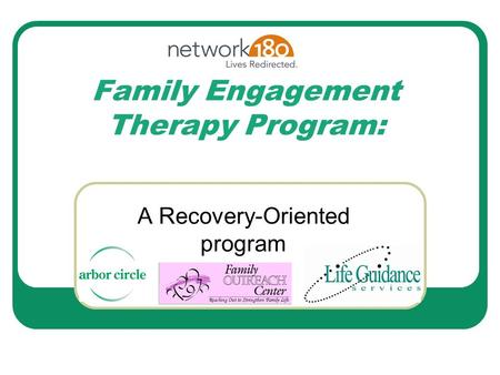 Family Engagement Therapy Program: A Recovery-Oriented program.