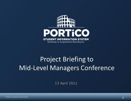 1 Project Briefing to Mid-Level Managers Conference 13 April 2011.