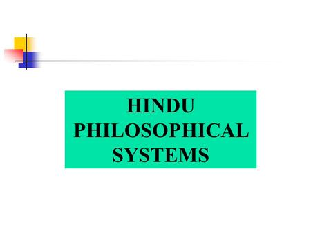 HINDU PHILOSOPHICAL SYSTEMS