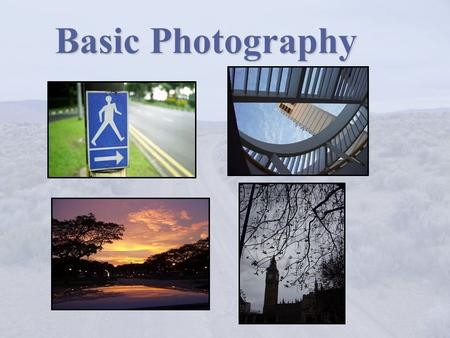 Basic Photography. The 6 Things To Know Know your camera Hold the camera still Take a few more than you need Take photos from different angles Tell a.