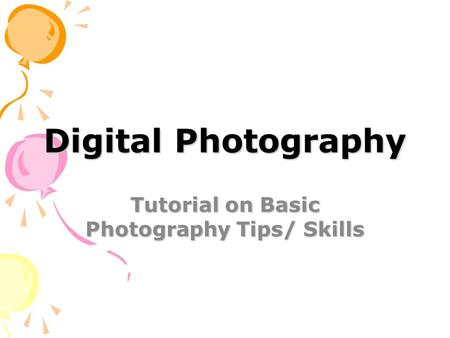 Digital Photography Tutorial on Basic Photography Tips/ Skills.