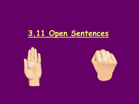 3.11 Open Sentences. Homework Review Mental Math Find the sum or difference. 16 – 5 = ____ 8 + 14 = ____ 180 + 50 = ____ 210 – 30 = ____ 92 + 59 = ____.