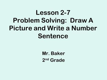 Lesson 2-7 Problem Solving: Draw A Picture and Write a Number Sentence