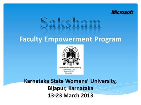 Karnataka State Womens' University, Bijapur, Karnataka 13-23 March 2013 Faculty Empowerment Program.