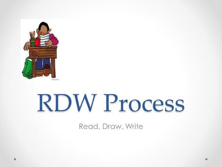 RDW Process Read, Draw, Write.