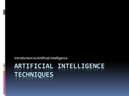 Introduction to Artificial Intelligence. Artificial Intelligence  AI is often divided into two basic 'camps'  Rule-based systems (RBS)  Biological.