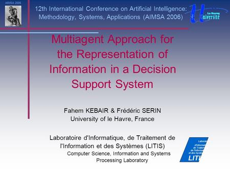 12th International Conference on Artificial Intelligence: Methodology, Systems, Applications (AIMSA 2006) Multiagent Approach for the Representation of.