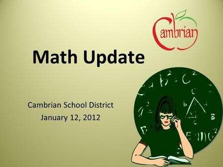 Math Update Cambrian School District January 12, 2012.