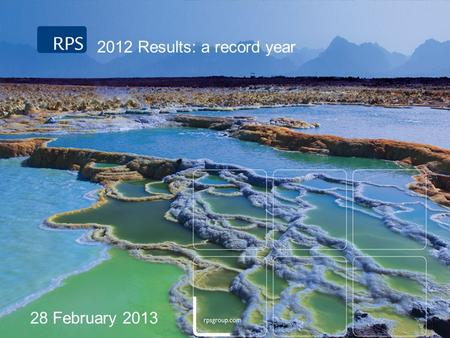 2012 Results: a record year 28 February 2013. 2 diversity of activity and geography enabled the Group to produce results at the top end of market expectations;