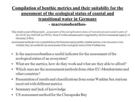 Compilation of benthic metrics and their suitabiliy for the assessment of the ecological status of coastal and transitional water in Germany - macrozoobenthos-