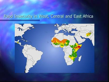 Food Insecurity in West, Central and East Africa.