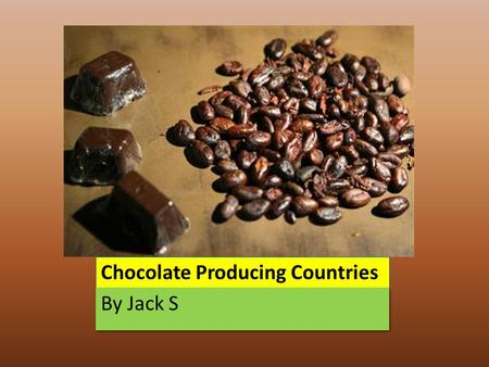 Chocolate Producing Countries By Jack S. Here is a map of all the chocolate producing countries GHANA IS IN AFRICA.