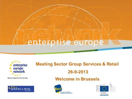 Meeting Sector Group Services & Retail 26-9-2013 Welcome in Brussels.