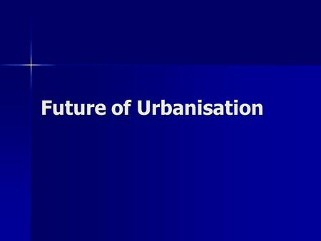 Future of Urbanisation