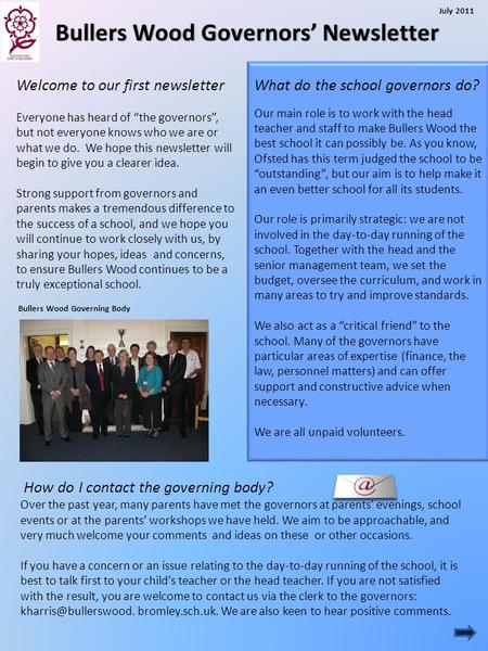 "Welcome to our first newsletter Everyone has heard of ""the governors"", but not everyone knows who we are or what we do. We hope this newsletter will begin."