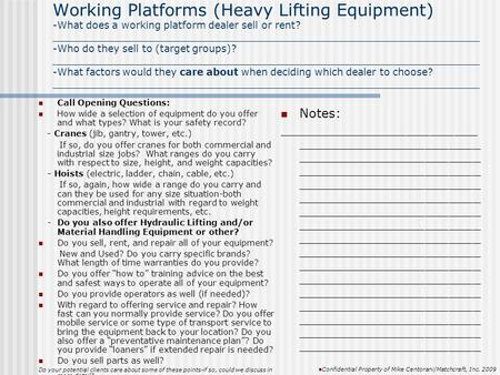 Working Platforms (Heavy Lifting Equipment) -What does a working platform dealer sell or rent? _____________________________________________________________________.