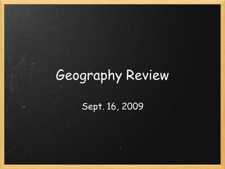 Geography Review Sept. 16, 2009. Question #1 What is the definition of an island?