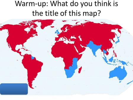 Warm-up: What do you think is the title of this map?